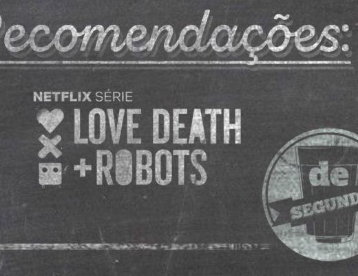 Love, Death + Robots - De Segunda