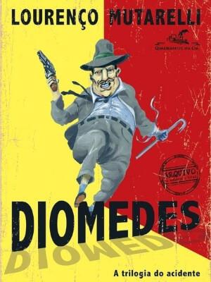 Diomedes - A Trilogia do Acidente capa