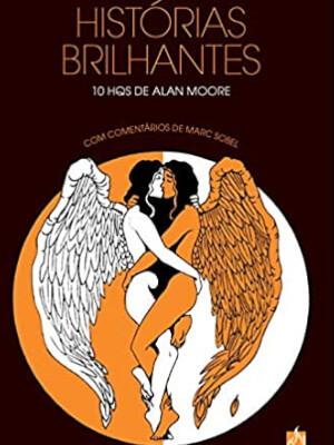 Histórias Brilhantes: 10 Hqs de Alan Moore capa